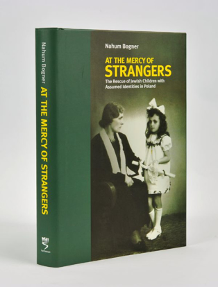 Picture of At the Mercy of Strangers: The Rescue of Hidden Jewish Children with Assumed Identities in Poland