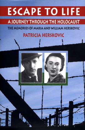 Picture of Escape to Life: A Journey Through the Holocaust - The Memories of Maria and William Herskovic