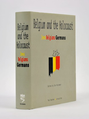Picture of Belgium and the Holocaust: Jews, Belgians, Germans