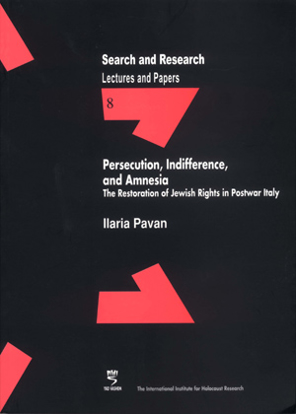 Picture of Search & Research, Lectures and Papers 8: Persecution, Indifference, and Amnesia - The restoration of Jewish rights in postwar Italy