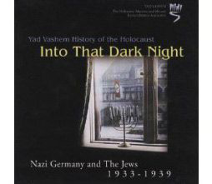 Picture of Into That Dark Night - Nazi Germany and the Jews, 1933-1939