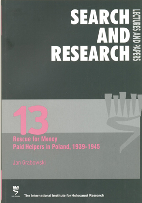 Picture of Search & Research, Lectures and Papers 13: Rescue for Money - Paid Helpers in Poland, 1939-1945