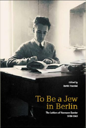 תמונה של To be a Jew in Berlin: The Letters of Hermann Samter, 1939-1943