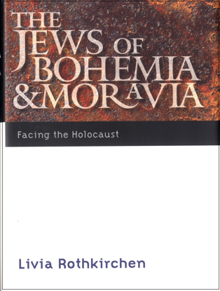 תמונה של The Jews of Bohemia and Moravia: Facing the Holocaust