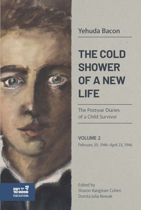 Picture of The Cold Shower of a New Life: The Postwar Diaries of a Child Survivor, Volume 2 – February 20, 1946–April 23, 1946
