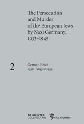 Picture of The Persecution and Murder of the European Jews by Nazi Germany, 1933–1945, Volume 2: German Reich 1938–August 1939